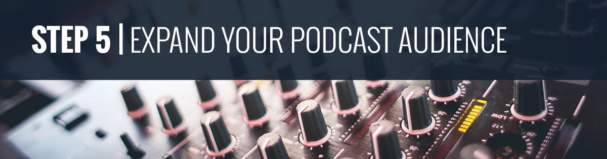 Podcast 101 | Expanding Your Podcast Audience